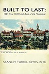 Image of Turkel's Book Built to Last: 100 Year Old Hotels East of the Mississippi, Historic Hotels of America