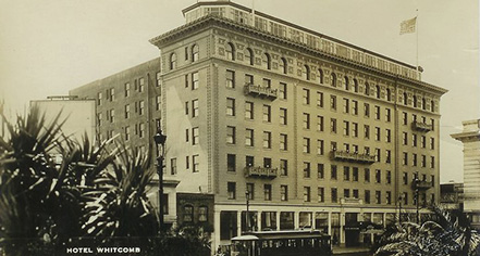 History:      Hotel Whitcomb  in San Francisco