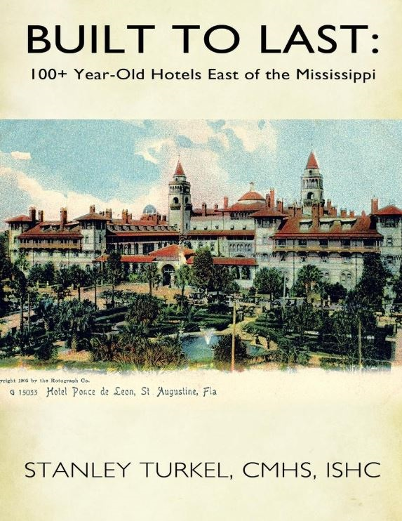 Image of Stanley Turkel's Book Built To Last: 100 Year Old Hotels East of the Mississippi, Historic Hotels of America.