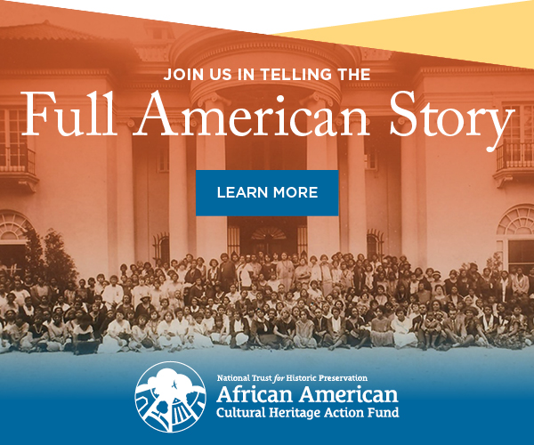 Through the African American Cultural Heritage Action Fund, join the National Trust in telling the full American story.
